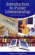 Introduction to Public Librarianship 2nd Edition 9781555706975 1555706975