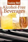Cooking Well: Alcohol-Free Beverages 0 9781578263424 1578263425