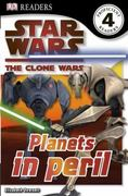 DK Readers L4: Star Wars: The Clone Wars: Planets in Peril 0 9780756666903 0756666902