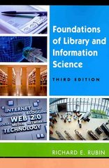 Foundations of Library and Information Science 3rd edition 9781555706906 1555706908