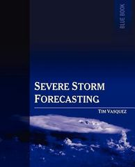 Severe Storm Forecasting, 1st Ed. 1st Edition 9780970684097 0970684096