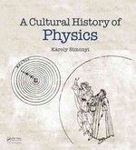 A Cultural History of Physics 1st Edition 9781439865118 1439865116