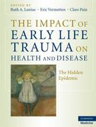 The Impact of Early Life Trauma on Health and Disease 0 9780521880268 0521880262
