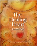 The Healing Heart for Families 1st Edition 9780865714663 0865714665