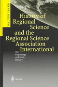 History of Regional Science and the Regional Science Association International 1st edition 9783540009344 3540009345
