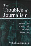 The Troubles of Journalism 2nd edition 9780805838169 0805838163