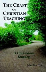 The Craft of Christian Teaching 1st Edition 9780932914460 0932914462