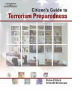 A Citizen's Guide to Terrorism Preparedness 1st edition 9781401814748 1401814743