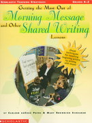 Getting the Most Out of Morning Message and Other Shared Writing Lessons 0 9780590365161 0590365169