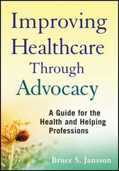 Improving Healthcare Through Advocacy 1st Edition 9780470505298 047050529X