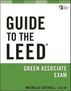 Guide to the LEED Green Associate Exam 1st Edition 9780470769911 0470769912