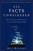 All Facts Considered: The Essential Library of Inessential Knowledge 1st edition 9780470559659 0470559659