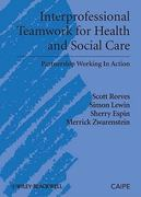 Interprofessional Teamwork for Health and Social Care 1st Edition 9781405181914 1405181915