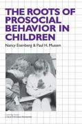 The Roots of Prosocial Behavior in Children 0 9780521337717 0521337712