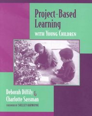Project-Based Learning with Young Children 1st Edition 9780325004471 0325004471