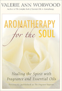 Aromatherapy for the Soul 2nd edition 9781577315629 1577315626