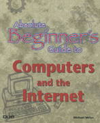 Absolute Beginner's Guide to Computers and the Internet 0 9780789780126 0789780127
