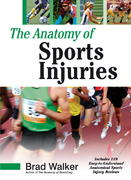 The Anatomy of Sports Injuries 1st edition 9781556436666 1556436661