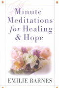 Minute Meditations for Healing and Hope 0 9780736910903 0736910905