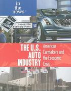 The U.S. Auto Industry 1st edition 9781448816804 1448816807