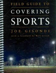 Field Guide to Covering Sports 1st Edition 9781604265590 1604265590