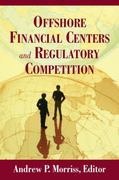 Offshore Financial Centers and Regulatory Competition 0 9780844743394 0844743399
