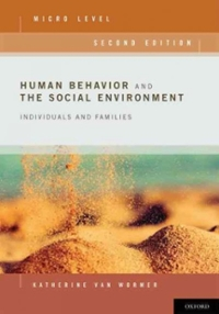 Human Behavior and the Social Environment, Micro Level 2nd Edition 9780199780518 019978051X