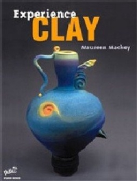 Experience Clay 1st Edition SE 0 9780871925985 0871925982