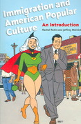 Immigration and American Popular Culture 1st Edition 9780814776896 0814776892