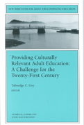 Providing Culturally Relevant Adult Education: A Challenge for the Twenty-First Century 1st edition 9780787911676 0787911674
