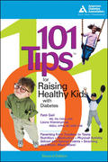 101 Tips for Raising Healthy Kids with Diabetes 1st edition 9781580402422 1580402429