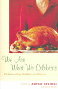 We Are What We Celebrate 1st Edition 9780814722275 081472227X