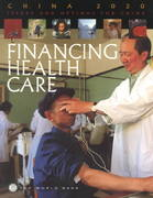 Financing Health Care: Issues and Options for China 0 9780821340486 0821340484