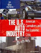 The U.S. Auto Industry 1st edition 9781435894488 1435894480