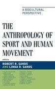 The Anthropology of Sport and Human Movement 0 9780739129395 0739129392