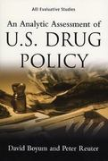 An Analytic Assessment of US Drug Policy 1st Edition 9780844741918 0844741914