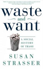 Waste and Want 1st Edition 9780805065121 0805065121