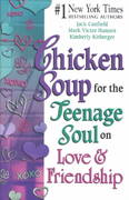 Chicken Soup for the Teenage Soul on Love and Friendship 0 9780757300226 0757300227
