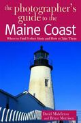 The Photographer's Guide to the Maine Coast 1st edition 9780881505351 0881505358