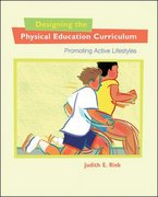 Designing the Physical Education Curriculum 1st Edition 9780767410083 0767410084