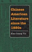 Chinese American Literature since the 1850s 0 9780252073489 0252073487