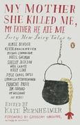 My Mother She Killed Me, My Father He Ate Me 1st Edition 9780143117841 014311784X
