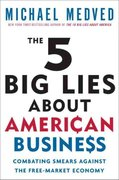 The 5 Big Lies About American Business 0 9780307587473 0307587479