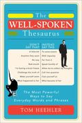 The Well-Spoken Thesaurus 1st Edition 9781402262487 1402262485