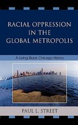 Racial Oppression in the Global Metropolis 0 9780742540811 0742540812