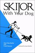 Skijor With Your Dog 0 9780963085405 0963085409