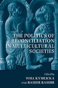 The Politics of Reconciliation in Multicultural Societies 0 9780199587483 0199587485
