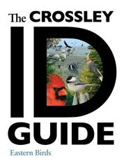 The Crossley ID Guide: Eastern Birds 1st Edition 9780691147789 0691147787