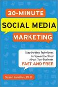 30-Minute Social Media Marketing: Step-by-step Techniques to Spread the Word About Your Business 1st Edition 9780071743815 0071743812
