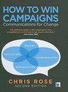 How to Win Campaigns 2nd Edition 9781136530821 1136530827